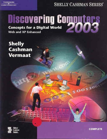 Discovering Computers 2003: Concepts for a Digital World, Complete