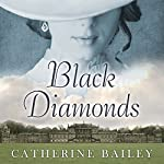 Black Diamonds: The Downfall of an Aristocratic Dynasty and the Fifty Years That Changed England | Catherine Bailey
