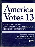 America Votes, Richard M. Scammon and Alice V. McGillivray, 0871871831