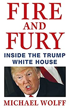 Pre-Orders For Fire And Fury Skyrocket As Trump Rages; Pub Date Pushed To January 5 by Rachel Deahl for Publishers Weekly