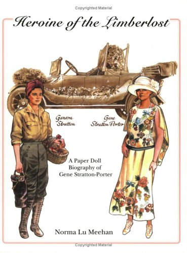 Heroine of the Limberlost: A Paper Doll Biography of Gene Stratton-Porter by Texas Tech University Press