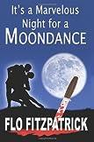 It's a Marvelous Night for a Moondance, Flo Fitzpatrick, 1460973437
