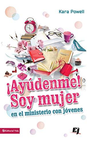 Ayúdenme! Soy mujer en el ministerio juvenil (Especialidades ...