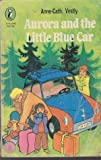 Aurora And The Little Blue Car