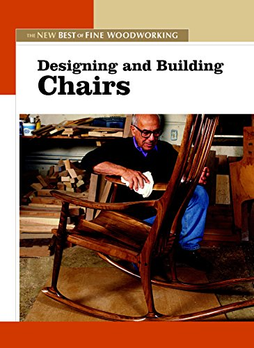 - Designing and Building Chairs: The New Best of Fine Woodworking