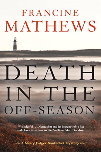 Death in the Off-Season (A Merry Folger Nantucket Mystery Book 1) by [Mathews, Francine]