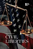 Civil Liberties (Opposing Viewpoints)
