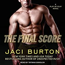The Final Score: Play-by-Play, Book 13 Audiobook by Jaci Burton Narrated by Tatiana Sokolov