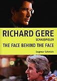 RICHARD GERE Schaupieler: THE FACE BEHIND THE FACE