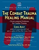 The Combat Trauma Healing Manual: Christ-centered Solutions for Combat Trauma