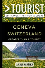 Greater Than a Tourist – Geneva Switzerland: 50 Travel Tips from a Local Paperback