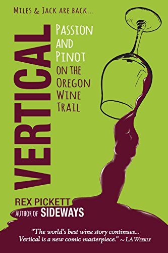 Vertical: Passion and Pinot on the Oregon Wine Trail