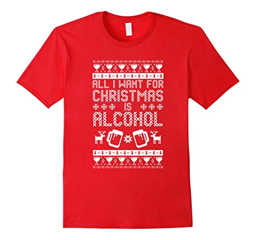 All I want for christmas is alcohol ugly sweater t-shirt