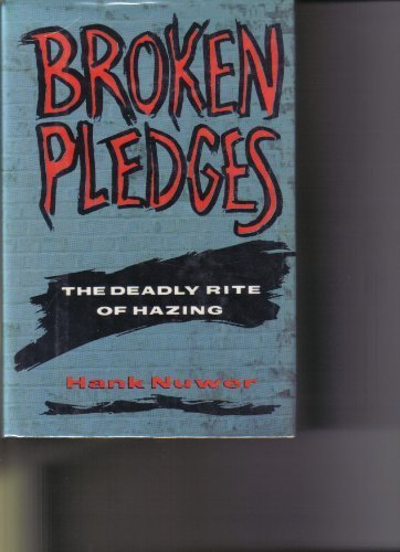 Broken Pledges: The Deadly Rite of Hazing