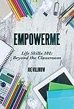 EmpowerMe: Life Skills 101: Beyond The Classroom