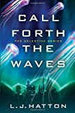Call Forth the Waves (The Celestine Series)