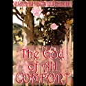 The God of All Comfort Audiobook by Hannah Whitall Smith Narrated by Susan O'Malley