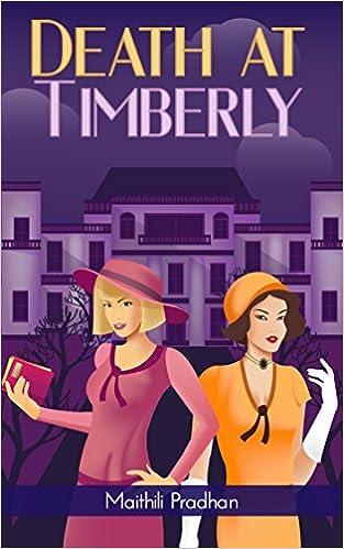 Descarga gratuita de libros electrónicos.Death at Timberly (Lucy Belling and Maude Grimsworth Series Book 1) PDF RTF B00TXW355S by Maithili Pradhan
