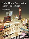 img - for Dolls' House Accessories, Fixtures & Fittings by Andrea Barham (1998-08-02) book / textbook / text book