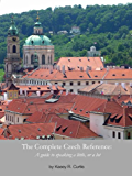 The Complete Czech Reference: A guide to speaking a little, or a lot