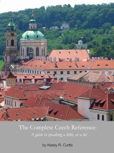 The Complete Czech Reference: A guide to speaking a little, or a (Czech Language Lessons)