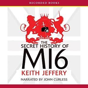 The Secret History of MI6: 1909-1949 Audiobook