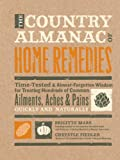 The Country Almanac of Home Remedies presents hundreds of natural and time-tested methods for treating hundreds of common ailments including burns, insect bites, skin rashes, PMS, and upset stomach. The book includes thrifty and easy remedies that...
