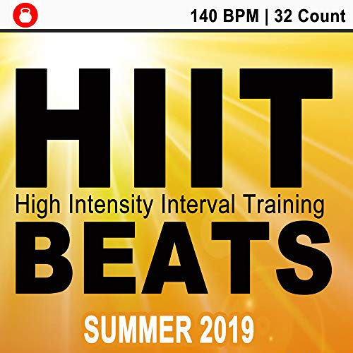 Hiit Beats Summer 2019 (140 Bpm - 32 Count Unmixed High Intensity Interval Training Workout Music Ideal for Gym, Jogging, Running, Cycling, Cardio and Fitness) (Best Workout Jams 2019)