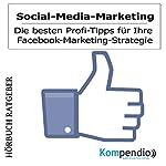 Social-Media-Marketing: Die besten Profi-Tipps für Ihre Facebook-Marketing-Strategie | Robert Sasse,Yannick Esters