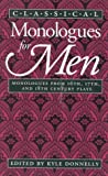 Classical Monologues for Men, Kyle Donnelly, 0435086197