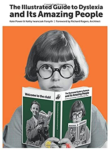 The Illustrated Guide to Dyslexia and Its Amazing People (Amazing People)