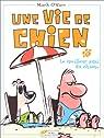 Une Vie de chien, tome 2 : Le meilleur ami du chien par O'Hare