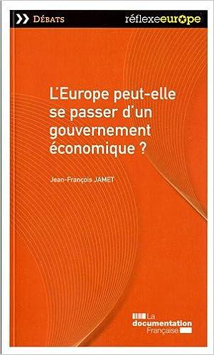 Livres gratuits en ligne L'Europe peut-elle se passer d'un gouvernement économique ? epub, pdf