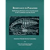 Resistance in Paradise: Rethinking 100 Years of U.S. Involvement in the Caribbean and the Pacific