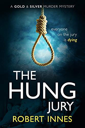 The Hung Jury (A Gold and Silver Murder Mystery) by [Innes, Robert]