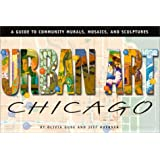 Urban Art Chicago: A Guide to Community Murals, Mosaics, and Sculptures