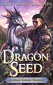 Dragon Seed: A LitRPG Dragonrider Adventure (The Archemi Online Chronicles Book 1) by [Baldwin, James Osiris]