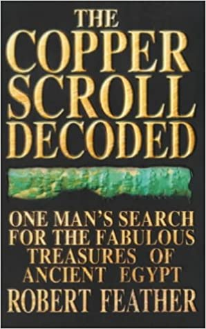 Gratis downloadbar pdf ebook The Copper Scroll Decoded: One Man's Search for the Fabulous Treasure of Ancient Egypt PDF FB2 072253941X by Robert Feather