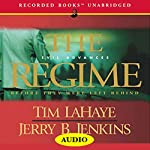 The Regime: Before They Were Left Behind, Book 2 | Tim LaHaye,Jerry B. Jenkins