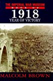 Imperial War Museum Book of 1918, Malcolm Brown, 0283063076