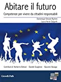 img - for Abitare il futuro: Competenze per vivere da cittadini responsabili (Growth Path) (Italian Edition) book / textbook / text book