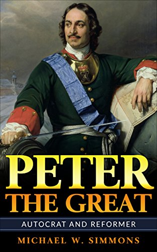Peter The Abundant: Autocrat And Reformer