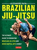 Brazilian Jiu-Jitsu is a guide to the most efficient and devastating techniques in popular martial arts by World Champion and Brazilian Jiu-Jitsu legend Alexandre Paiva.The book contains over 1,000 full-color photographs demonstrating the moves that ...