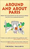 Around and About Paris, Vol. 2: From the Guillotine to the Bastille Opera: The 8th-12th Arrondissements