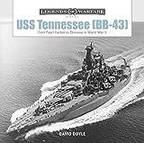 USS Tennessee (BB43): From Pearl Harbor to Okinawa in World War II (Legends of Warfare: Naval)