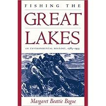 Fishing the Great Lakes: An Environmental History, 1783–1933