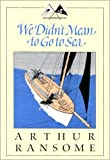 We Didn't Mean to Go to Sea, Arthur Ransome, 0879239913