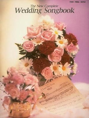 The New Complete Wedding Songbook Hal Leonard Corp 9780793524334
