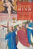 The Mystic Mind: The Psychology of Medieval Mystics and Ascetics