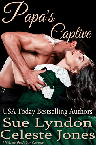 - Papa's Captive: A Historical Daddy Dom Romance (Little Ladies of Talcott House Book 4)